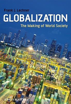 Globalization By Lechner, Frank J.